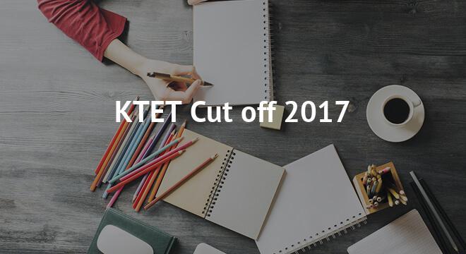 KTET Cutoff 2017- Check Expected & Previous Year Cutoff Marks