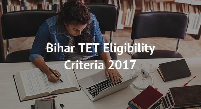 Bihar TET Eligibility Criteria 2017- Notification, Age Limit