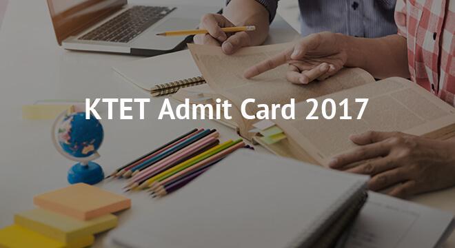 KTET Admit Card 2017 - Download kerala TET Hall Ticket Here