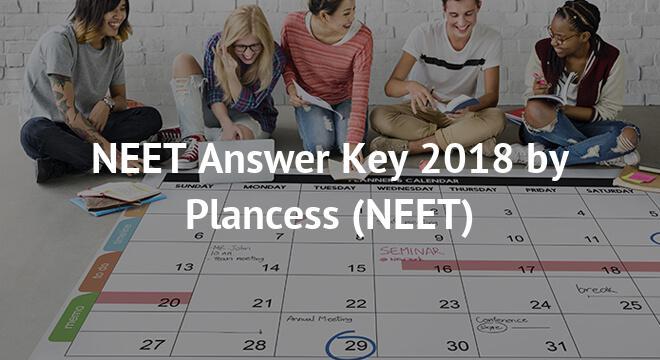 NEET Answer Key 2018 by Plancess